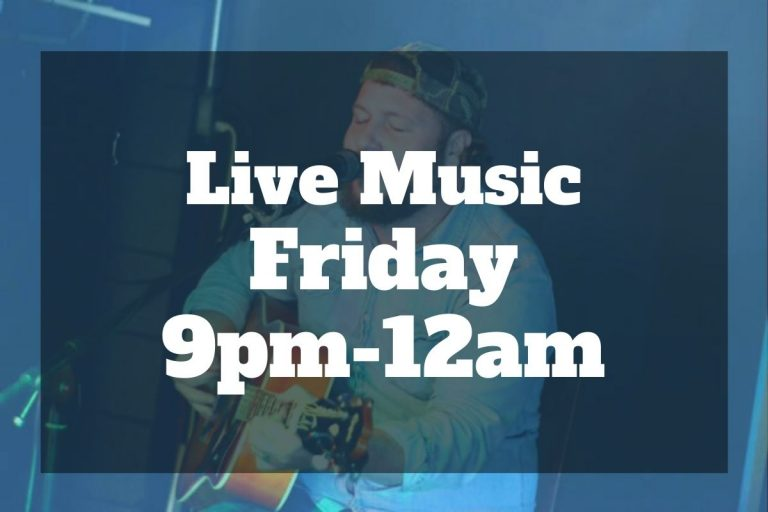 Graphic with text reading live music Friday 9pm-12am