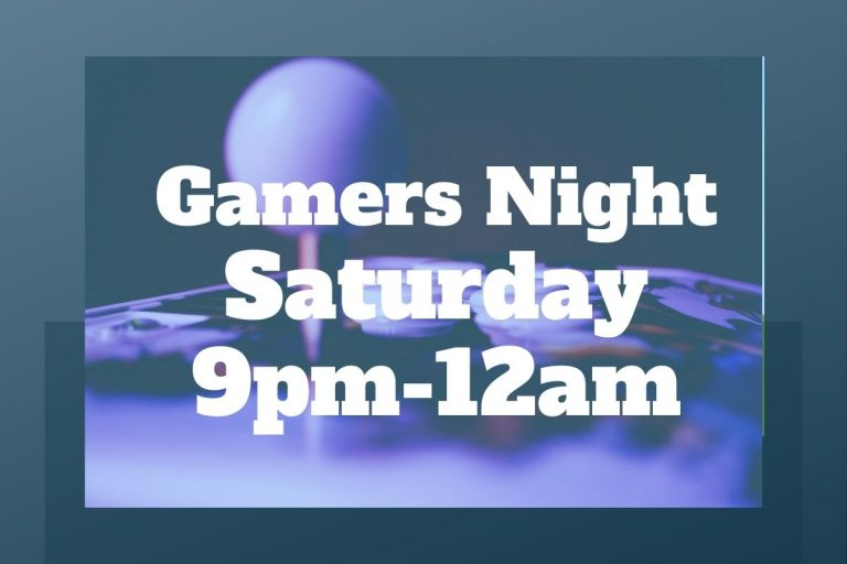 Image with text saying Gamers Night Saturday 9pm-12am